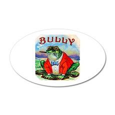 Bully Bullfrog Cigar Label 22x14 Oval Wall Peel