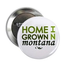 "'Home Grown In Montana' 2.25"" Button"