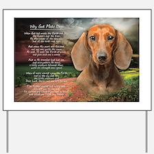 """Why God Made Dogs"" Dachshund Yard Sign"