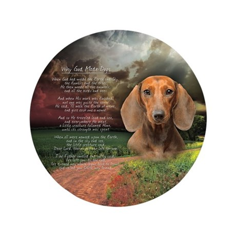 """""""Why God Made Dogs"""" Dachshund 3.5"""" Button"""