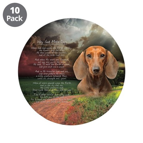 """""""Why God Made Dogs"""" Dachshund 3.5"""" Button (10 pack"""