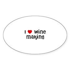 I * Wine Making Oval Decal