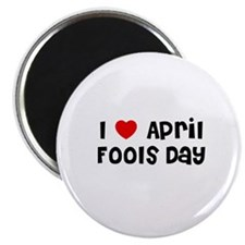 I * April Fools Day Magnet