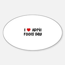 I * April Fools Day Oval Decal