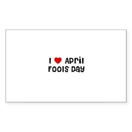 I * April Fools Day Rectangle Sticker