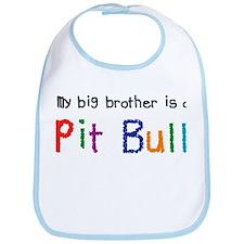 Big Bro is a Pit Bull Bib