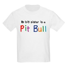 Big Sis is a Pit Bull T-Shirt