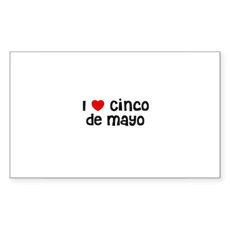 I * Cinco De Mayo Rectangle Sticker