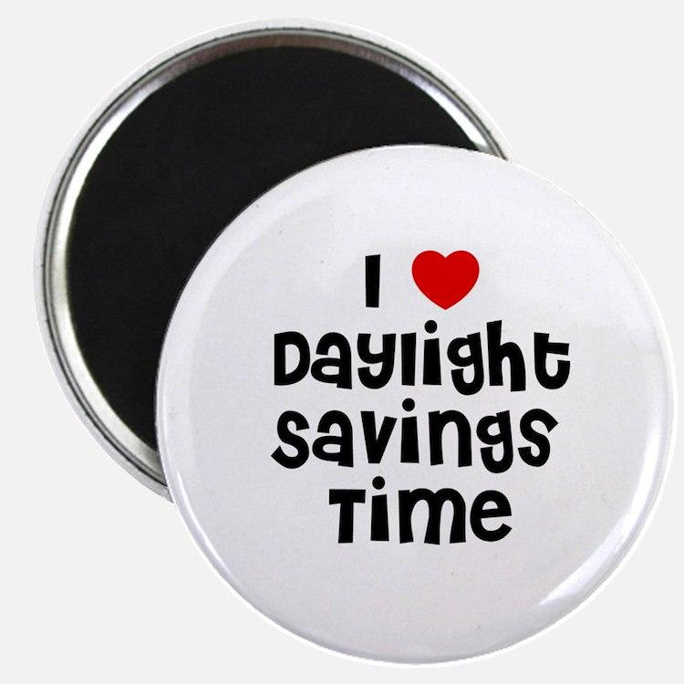 I * Daylight Savings Time Magnet