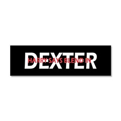 Dexter Harry says blend in. Car Magnet 10 x 3