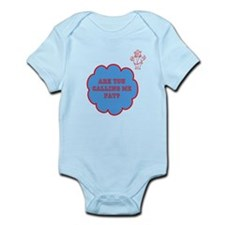 Are You Calling Me Fat? Infant Bodysuit