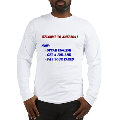 Welcome To America Long Sleeve T-Shirt