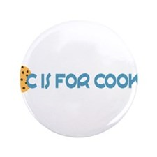 "C is for Cookie 3.5"" Button"
