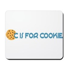 C is for Cookie Mousepad