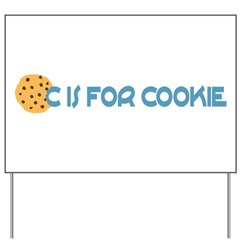 C is for Cookie Yard Sign