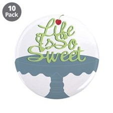 """Life is So Sweet 3.5"""" Button (10 pack)"""