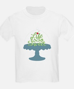 Life is So Sweet T-Shirt
