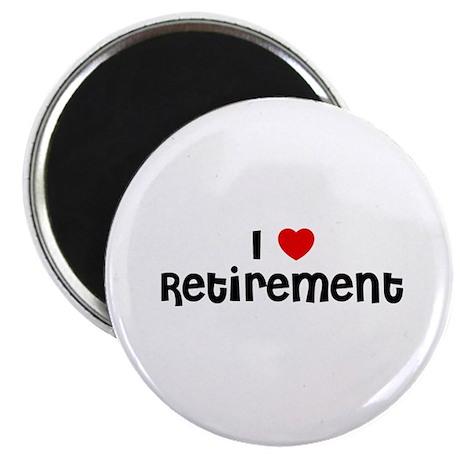 """I * Retirement 2.25"""" Magnet (10 pack)"""