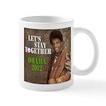 Lets Stay Together OBAMA 2012 Mug