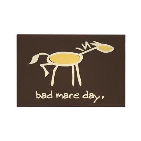 Horse-isms: BAD MARE DAY - Rectangle Magnet