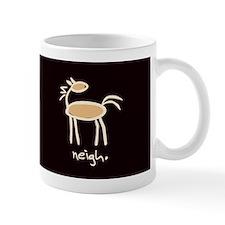 Horse-isms: NEIGH - Mug