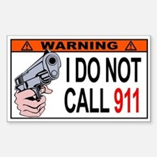 WARNING: I Don't Dial 911 - Decal