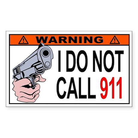 WARNING: I Don't Dial 911 - Sticker