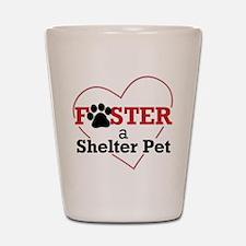 Foster a Shelter Pet Shot Glass