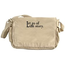 Let Go Of The Story Messenger Bag