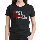 Believe there is good in the world Women's Dark T-Shirt