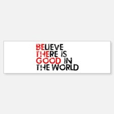 Be The Good In The World Bumper Bumper Sticker