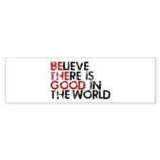 Be The Good In The World Bumper Sticker