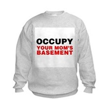 Occupy Your Mom's Basement Sweatshirt