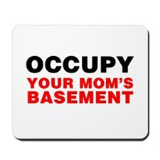 Occupy Your Mom's Basement Mousepad
