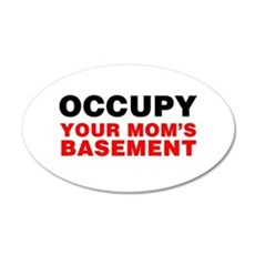 Occupy Your Mom's Basement 22x14 Oval Wall Peel