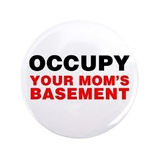 "Occupy Your Mom's Basement 3.5"" Button"