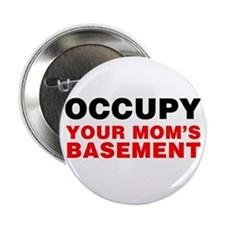 "Occupy Your Mom's Basement 2.25"" Button"