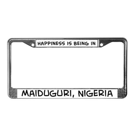 Happiness is Maiduguri License Plate Frame