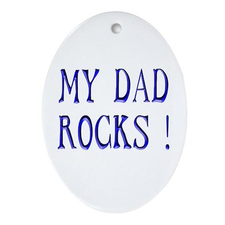 My Dad Rocks ! Oval Ornament