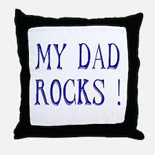 My Dad Rocks ! Throw Pillow
