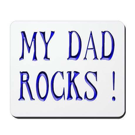 My Dad Rocks ! Mousepad