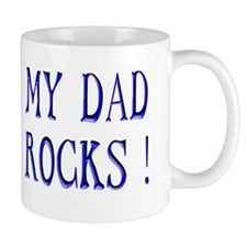 My Dad Rocks ! Mug