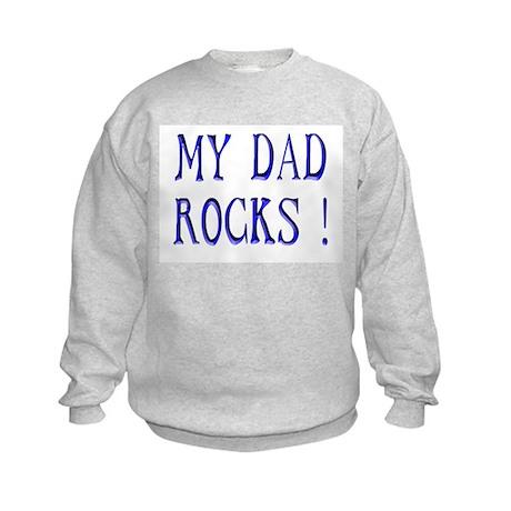 My Dad Rocks ! Kids Sweatshirt
