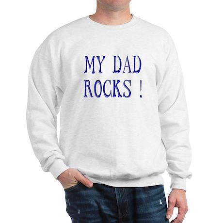 My Dad Rocks ! Sweatshirt