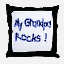 My Grandpa Rocks ! Throw Pillow