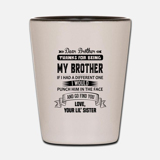 Dear Brother, Love, Your Lil Sister Shot Glass