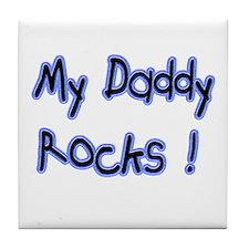 My Daddy Rocks ! Tile Coaster