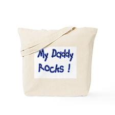 My Daddy Rocks ! Tote Bag
