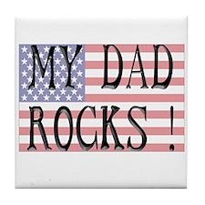 My Dad Rocks ! Tile Coaster