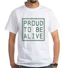 Proud To Be Alive Shirt